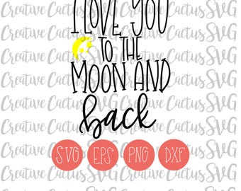 I Love You to the Moon and Back SVG | Love | Valentine's Day | Valentine | Holiday | Hand lettered | DXF | Cutting file