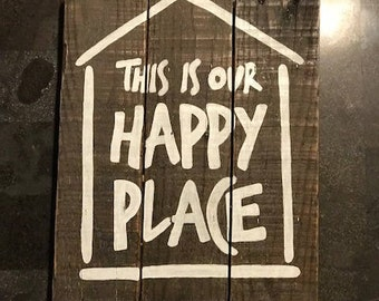 "Pallet Sign - ""This is Our Happy Place"""