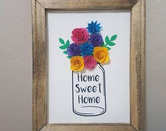 Home Sweet Home - Mason Jar - 3D Flowers