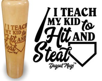 I Teach My Kid to Hit and Steal Bat Mug