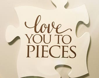Love You To Pieces Puzzle Piece Wall Hanging