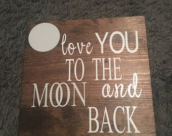 Love you to the moon and back (wood sign)