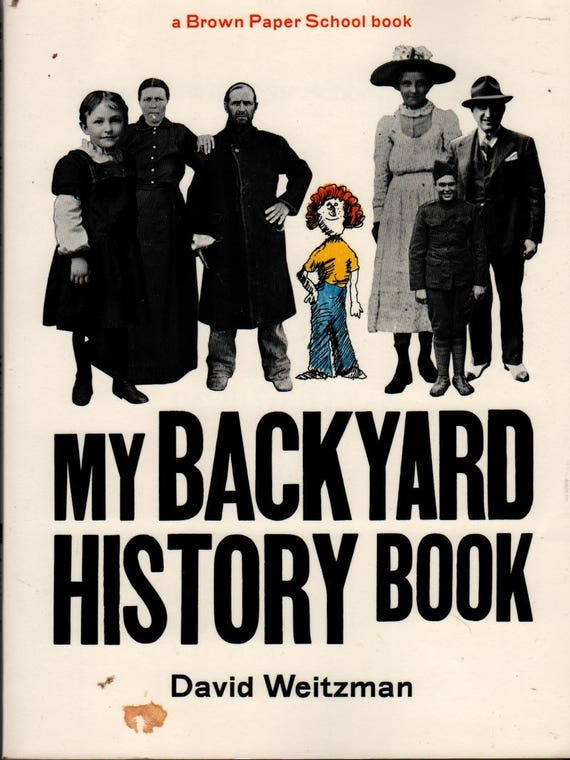 My Backyard History Book (A Brown Paper School book) - David Weitzman - James Robertson - 1975 - Vintage Educational Book