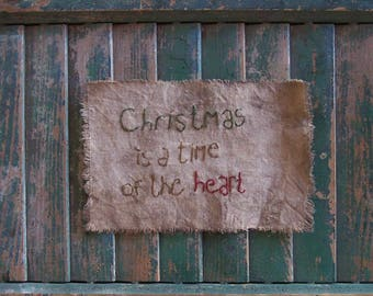 Christmas Sampler, Primitive Sampler, Reproduction Embroidered Sampler, Rustic Holiday Decor, Christmas is a time of the heart