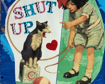 Shut Up {Original Collage}