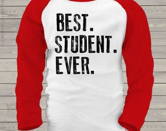 Student back to school best student ever raglan shirt  - great for first day or any school day  mscl-069-r