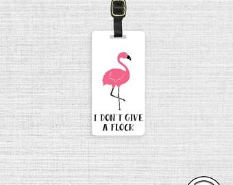 Luggage Tag I Don't Give a Flock Flamingo Metal Tag -  Custom Information Printed On Backs Single Tag