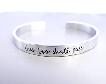 This Too Shall Pass - Hand Stamped Cuff Bracelet - Sympathy Jewelry, Memorial Jewelry, Loss, Grief.  Gift for Difficult Times.