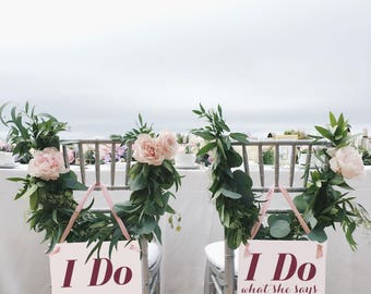 """Bride & Groom Chair Signs """"I Do"""" // """"I Do What She Says"""" Set 2 Hanging Wedding Chair Banners Handmade USA 1526 BW"""