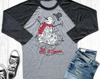 Christmas Shirts, Let It Snow Christmas Shirt, Women's Christmas Shirts, Snowman Shirt, Unisex Raglan, Christmas Shirts for Women