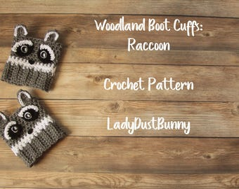 Woodland Animals Raccoon Boot Cuffs / Boot Cuff Pattern / Crochet Boot Cuffs / Boot Cuff Socks - Crochet Pattern