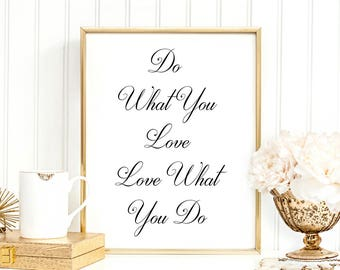 SALE -50% Do What You Love Love What You Do Digital Print Instant Art INSTANT DOWNLOAD Printable Wall Decor