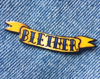 BLETHER scroll pin badge