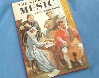 Vintage Ladybird Book - The Story of Music - Series 662 History of the Arts - Matt Covers - 2/6 - Tally 210 - 1968 1st Edition