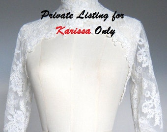 PRIVATE LISTING for Karissa Only, Ivory lace bolero with open front and back