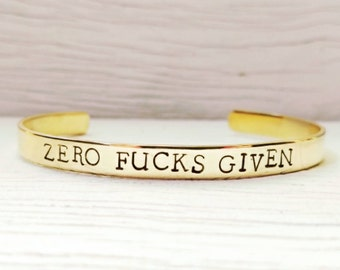 Mature, Zero Fucks Given Bracelet, Hand Stamped Stacking Cuff