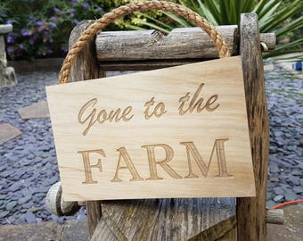 Gone to the Farm hanging plaque, wood sign, wooden sign, hanging sign, door plaque, door sign