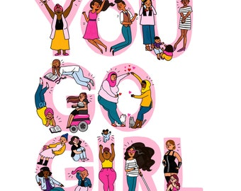 You Go Girl Print - Hand-Illustrated