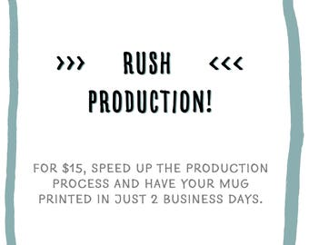 Rush Mug Production