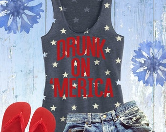 4th of July Shirt - Drunk On Merica Tank - Star tank top - Womens Fourth of July Tank - Independence Day Top - Red White and Blue