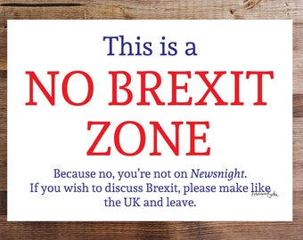 This is a No Brexit Zone | Funny Political Digital Download | Christmas Stocking Filler Party Decor