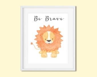 Be Brave Lion print Lion nursery decor Baby lion nursery art print Safari nursery decor Safari animals prints Cute lion watercolor print