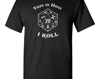 This Is How I Roll Dice Gamer RPG Dragon Role Playing Game Costume Fantasy Adventure Tee Funny Humor Pun Graphic Adult Mens T-shirt