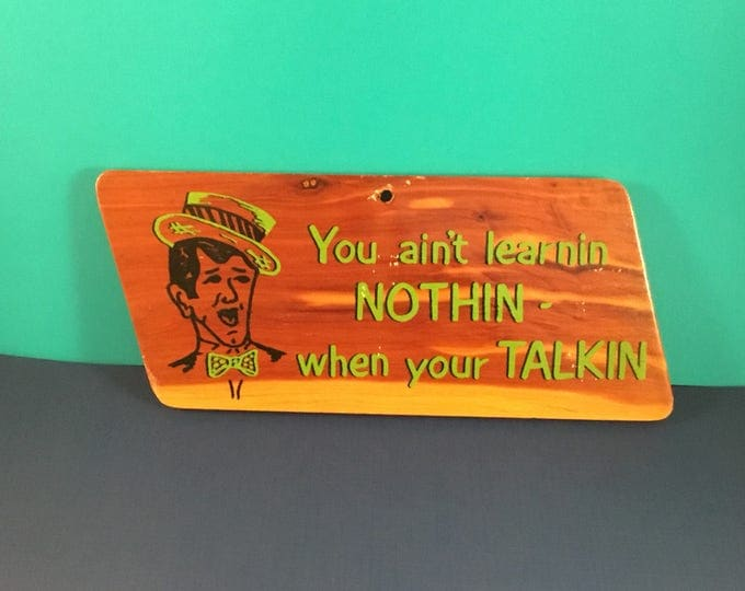 Kitschy Funny / Motivational Wooden Sign (1950s)