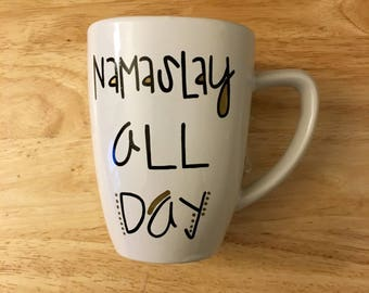 Funny Coffee Mug. Namaslay All Day Mug. Yoga Coffee Mug. Namaste Mug. Namaste All Day Mug. Lotus Flower Yoga Mug.
