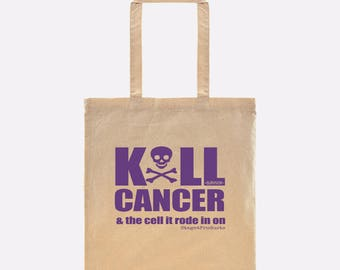 KILL CANCER & the cell it rode in on! Snarky Tote Bag by Stage4Products- Killin' that tumor w/humor, courage, strength, dreams, and fight!