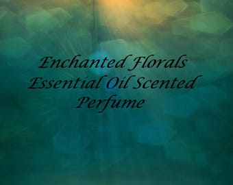 Natural perfume, Natural Fragrance, Essential Oil Fragrance, Essential Oil Perfume, Roll on Fragrance, Perfume, Enchanted Florals