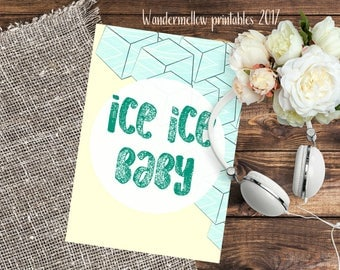 New!  Ice ice baby Quote Printable,  for home, dorm and office decor!  Back to school wall art,  printable for gift,  party quotes