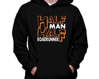 Half Man , Half Roadrunner Hoodie
