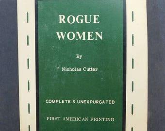 Rogue Women / Nicholas Cutter / Collector's Publications / 1960s Vintage Erotic Novel / Copyright 1967 / Erotic Fiction / Dirty Books