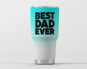 Father's Day Gift Best Dad Ever Dad Gift Father's Day Daddy gift Dad Sticker Best Dad Ever Sticker Dad Gift Sticker Dad Yeti cup Sticker Dad
