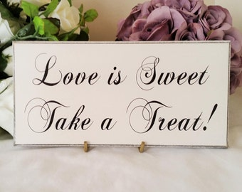 Wedding Signs, Love Is Sweet Take a Treat, Handmade White Plaque,Candy Buffet Sign,Wedding Signage,Custom Wood Sign, Photo Prop,124