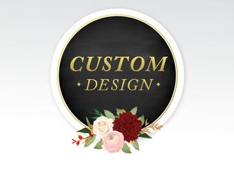 CUSTOM DESIGN - You think it & We can create it - Please message me with your details for a Design Level Quote before purchasing