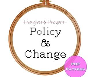 Cross Stitch Pattern - No Thoughts and Prayers, Policy and Change - PDF