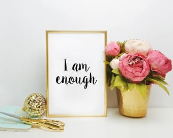 I Am Enough Quote Print - Printable Art | Bedroom Decor | Typography Print | Quote Art