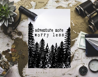 Inspirational Print | Adventure Quote Print | Adventure Quote Poster | Adventure Wall Art | Adventure More Worry Less | Adventure Wall Print