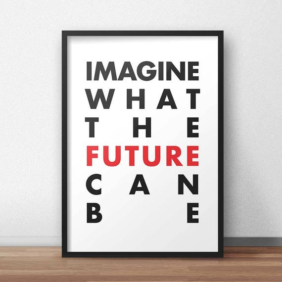 Imagine What The Future Can Be   Wall Art   Poster