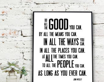Instant Download Printable Art, Do all the good you can | John Wesley Quote  {DIGITAL PRINT}
