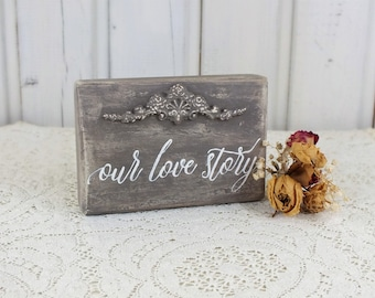 Our love story sign Vintage wedding sign Engagement party Family love Small wedding sign Shabby chic wedding Love story art Wedding decor