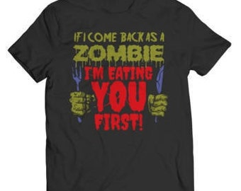 Halloween Special Offer - If I Come Back As A Zombie I'm Eating You First T-Shirt