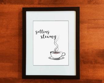 Getting Steamy | Digital Print