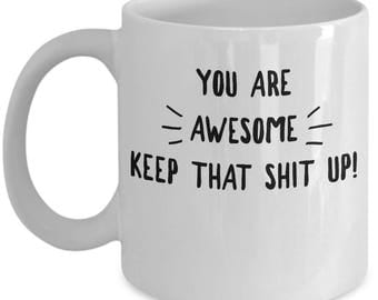 Friend Gift - Funny Coffee Mug - Coworker Gifts Office Worker Valentine - You're Awesome - White Ceramic Tea Cup 11oz 14oz