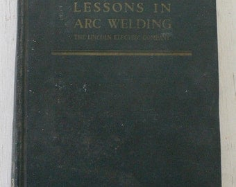 vintage textbook, Lessons in Arc Welding, 1941, free shipping, from Diz Has Neat Stuff