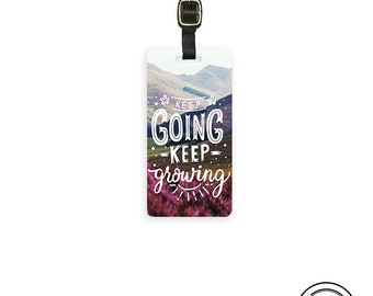 Luggage Tag Keep Going and Keep Growing Travel Quote Luggage Tag Custom Info On Back Single Tag