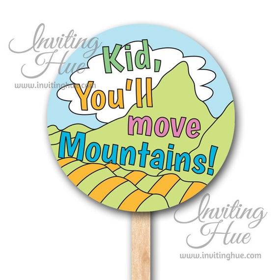 Dr Seuss Kid You Ll Move Mountains: Oh The Places You'll Go-Kid You'll Move Mountains