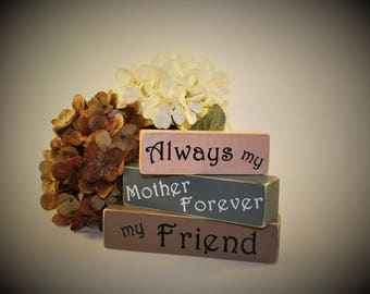 Mother, Mother's Day Blocks, Friend, Always my Mother Forever my Friend, Stackable blocks